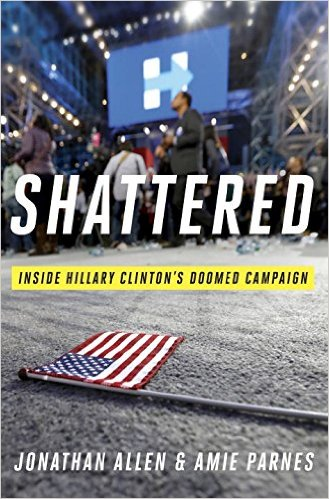 """Shattered – Inside Hillary Clinton's Doomed Campaign"""