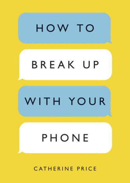 """How To Break Up With Your Phone"""